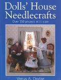 Dolls' House Needlecrafts Over 250 Projects in 1/12 Scale