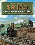 Sr 150 A Century and a Half of the Southern Railway