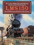 Lms 150 The London Midland and Scottish Railway a Century and a Half of Progress