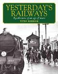 Yesterday's Railways Recollections of an Age of Steam