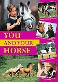 You And Your Horse How to Become Friends