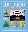 Art Deco House Style An Architectural and Interior Design Source Book
