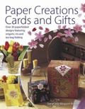 Paper Creations, Cards and Gifts Over 35 Paperfolded Designs Featuring Origami, Iris and Tea...
