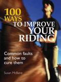 100 Ways to Improve Your Riding Common Faults & How to Cure Them