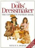 Doll's Dressmaker The Complete Pattern Book