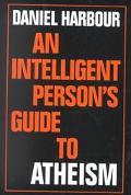 Intelligent Persons Guide to Atheism