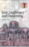 Loot, Legitimacy and Ownership The Ethical Crisis in Archaeology