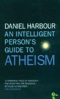 Intelligent Person's Guide to Atheism