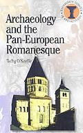 Archeology And the Pan-european Romanesque