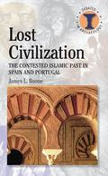 Lost Civilisation? The Contested Islamic Past in Spain And Portugal