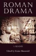 Roman Drama: A Reader