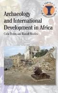 Archaeology and International Development in Africa (Debates in Archaeology)
