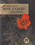 Be Your Own Rose Expert (Care of Your Home)