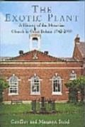 The Exotic Plant: A History of the Moravian Church in Britain, 1742-2000