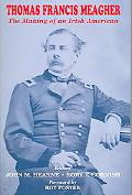 Thomas Francis Meagher The Making Of An Irish American