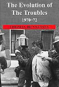 Evolution of the Troubles 1970-72