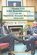 Fianna Fail, Irish Republicanism And the Northern Ireland Troubles, 1968-2005