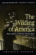 Wilding Of America Money, Mayhem And The American Dream