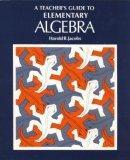 A Teacher's Guide to Elementary Algebra