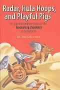 Radar, Hula Hoops, and Playful Pigs: 68 Digestible Commentaries on the Fascinating Chemistry...