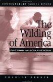 The Wilding of America: Greed, Violence, and the New American Dream (Contemporary Social Iss...