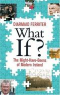 What If Alternative Views of Twentieth-Century Ireland