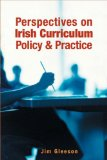 Perspectives on Irish Curriculum Policy and Practice