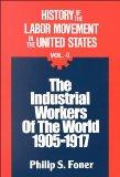 History of the Labor Movement in the United States: Industrial Workers of the World