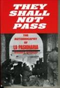They Shall Not Pass The Autobiography of LA Pasionaria