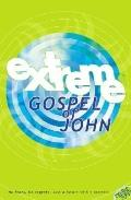 Extreme Gospel of John