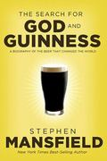 Search for God and Guinness : A Biography of the Beer That Changed the World