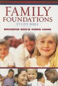 Family Foundations Study Bible Bringing God's Word Home