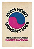 'MAN'S WORLD,WOMAN'S PLACE'