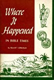 Where it Happened in Bible Times