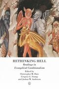 Rethinking Hell : Readings in Evangelical Conditionalism