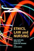 Ethics, Law and Nursing