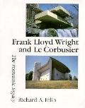 Frank Lloyd Wright and Le Corbusier: The Romantic Legacy