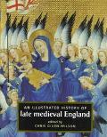 Illustrated History of Late Medieval England, Vol. 1 - Chris Given-Wilson - Hardcover