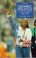 Olympic Politics: Athens to Atlanta, 1896-1996, Vol. 1