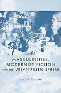 Masculitinies, Modernist Fiction and the Urban Public Sphere