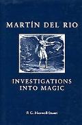 Martin Del Rio Investigations into Magic