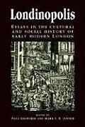Londinopolis Essays in the Cultural and Social History of Early Modern London