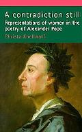 Contradiction Still Representations of Women in the Poetry of Alexander Pope