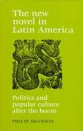 The New Novel in Latin America: Politics and Popular Culture