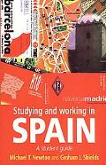 Studying and Working in Spain A Student Guide