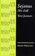 Sejanus, His Fall Ben Jonson