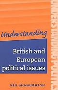 Understanding British and European Political Issues A Guide for A2 Politics Students
