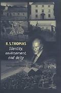 R. S. Thomas Identity, Environment, Deity