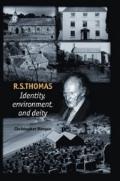 R. S. Thomas : Identity, Environment, Deity
