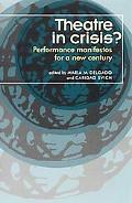 Theatre in Crisis? Performance Manifestos for a New Century
